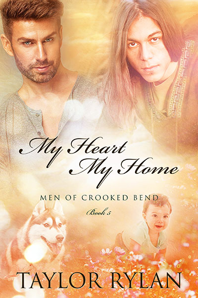 My Heart My Home - Taylor Rylan - Men of Crooked Bend