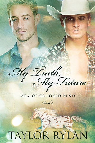My Truth My Future - Taylor Rylan - Men of Crooked Bend