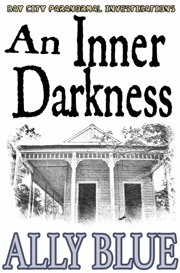 An Inner Darkness - Ally Blue - Bay City Paranormal Investigations