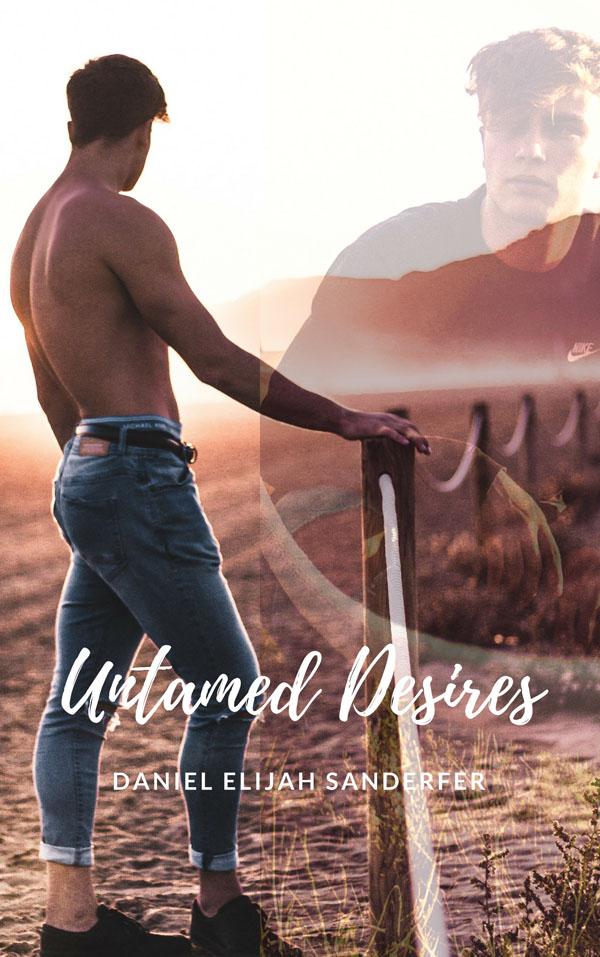 Untamed Desires - Daniel Elijah Sanderfer