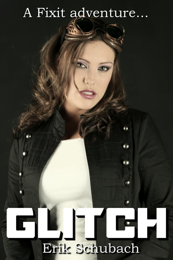 Glitch - Erik Schubach - Fixit