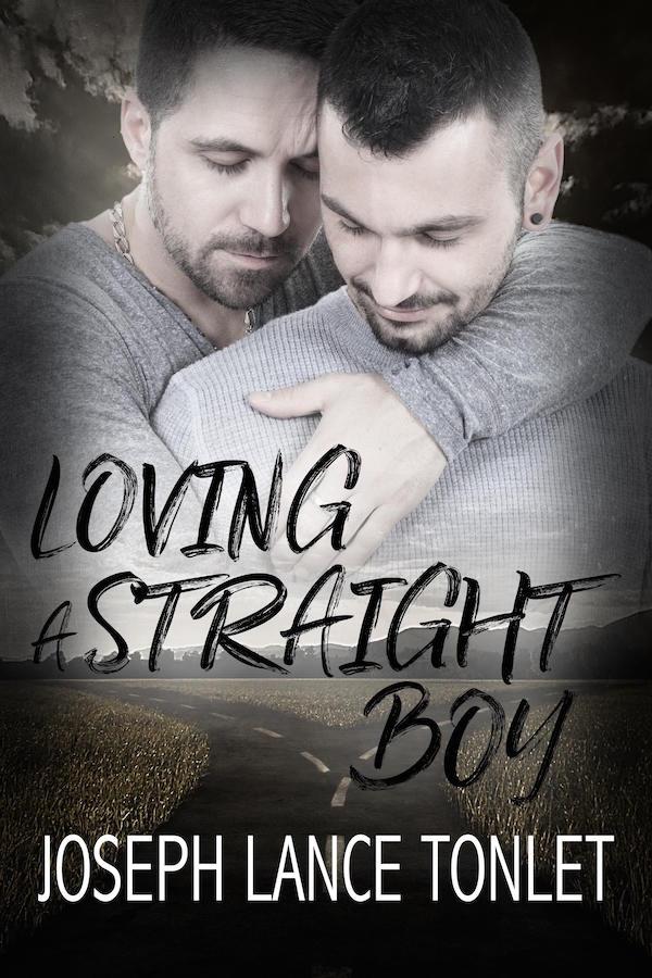 Loving a Straight Boy - Joseph Lance Tonlet