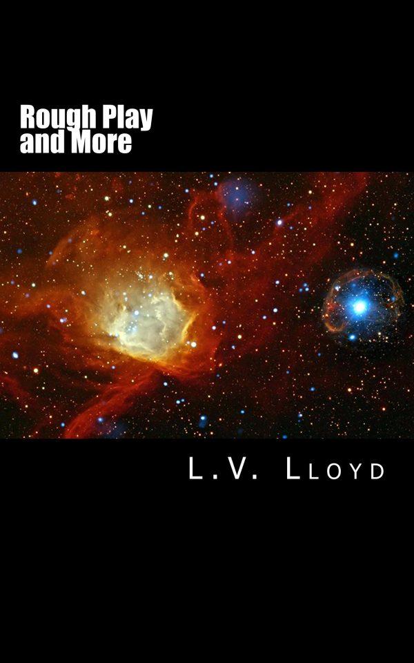 Rough Play & More - L.V. Lloyd