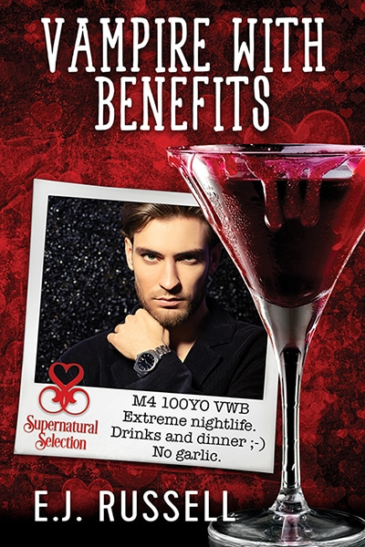 Vampire With Benefits - E.J. Russell - Supernatural Selection