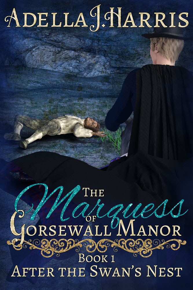 The Marquess of Gorsewall Manor - Adella J. Harris - After the Swan's Nest