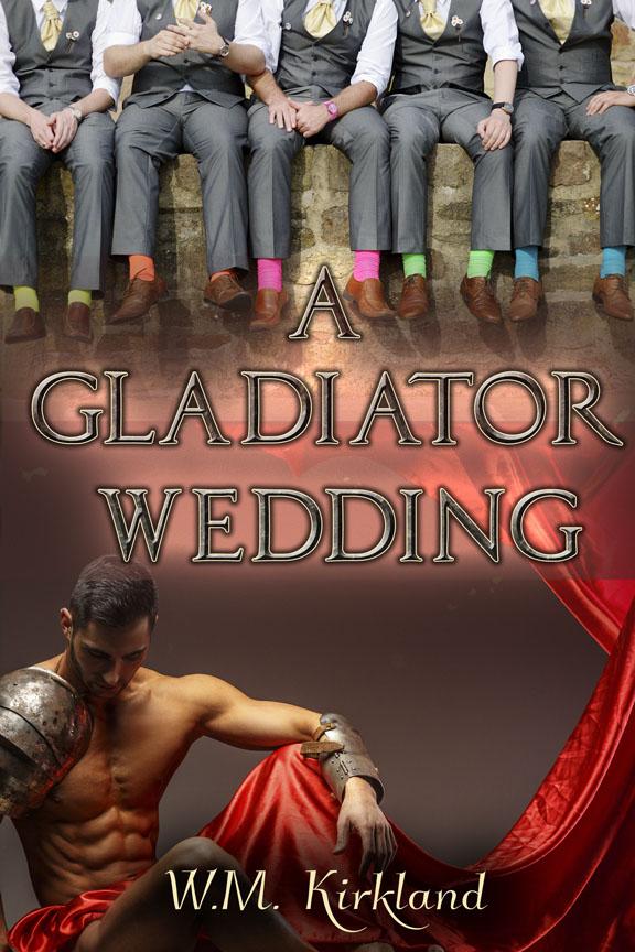 A Gladiator Wedding - W.M. Kirkland