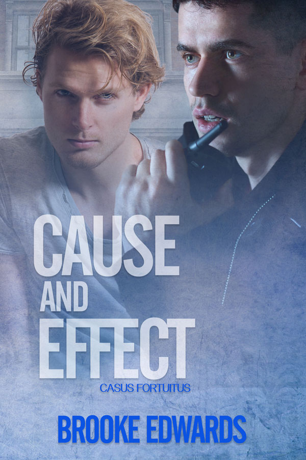 Cause and Effect - Brooke Edwards - Casus Fortuitus