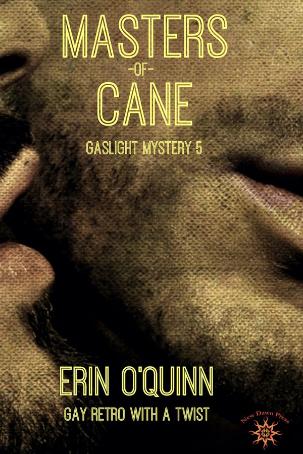 Masters of Cane - Erin O'Quinn - Gaslight Mystery