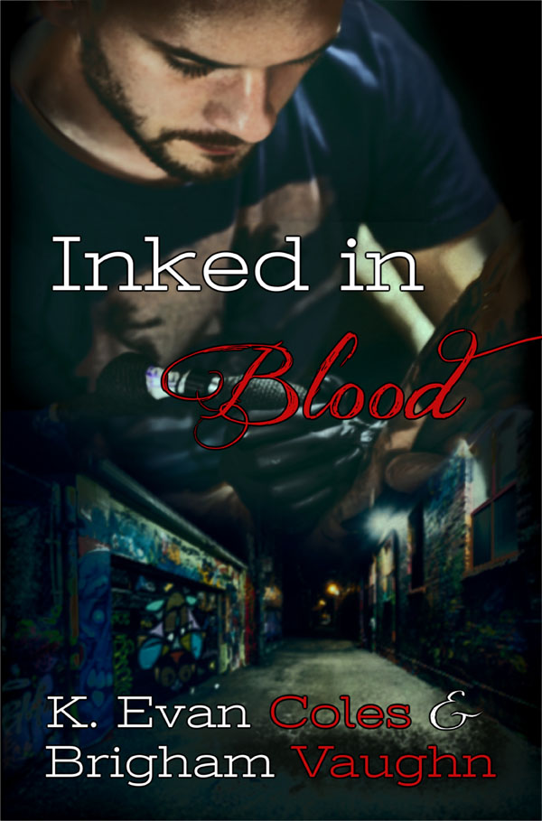 Inked in Blood - K. Evan Coles & Brigham Vaughn