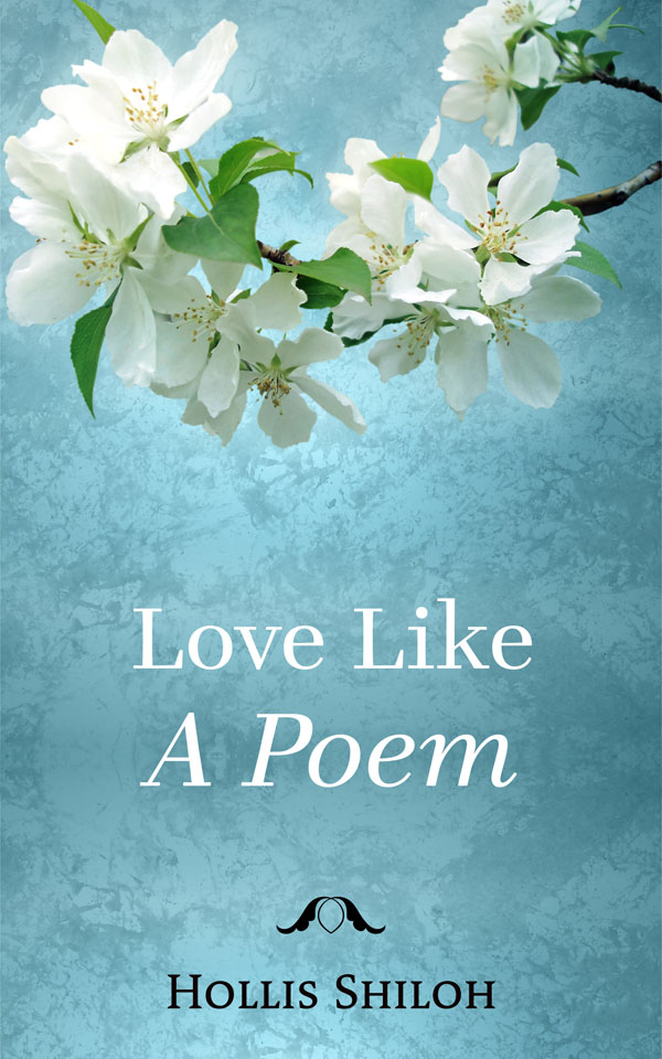 Love Like a Poem - Hollis Shiloh