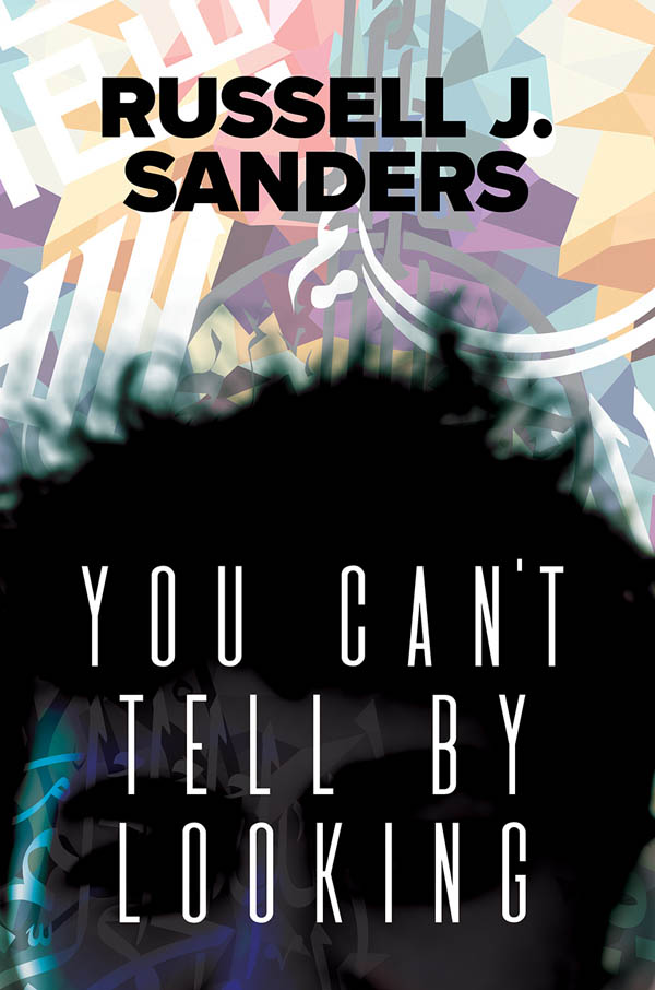 You Can't Tell By Looking - Russell J. Sanders