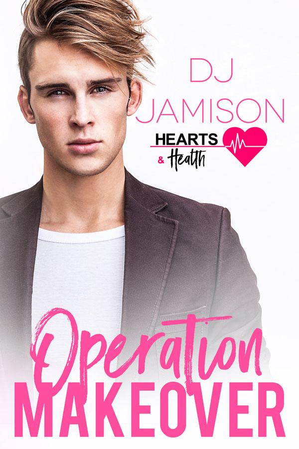 Operation Makeover - DJ Jamison - Hearts & Health