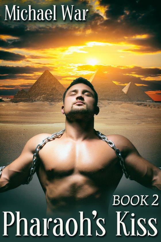 Pharaoh's Kiss Book Two - Michael War