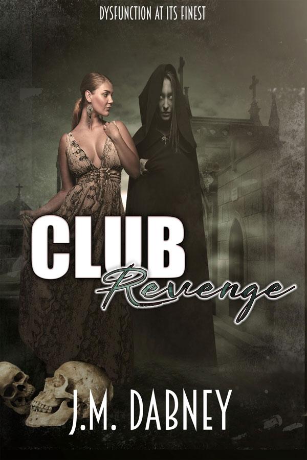 Club Revenge - J.M. Dabney