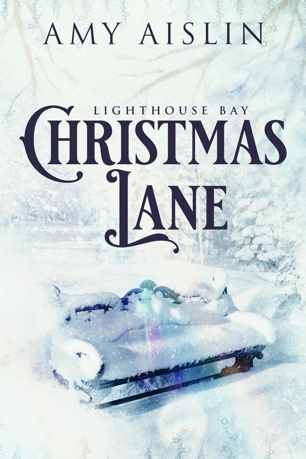 Christmas Lane - Amy Aislin - Lighthouse Bay