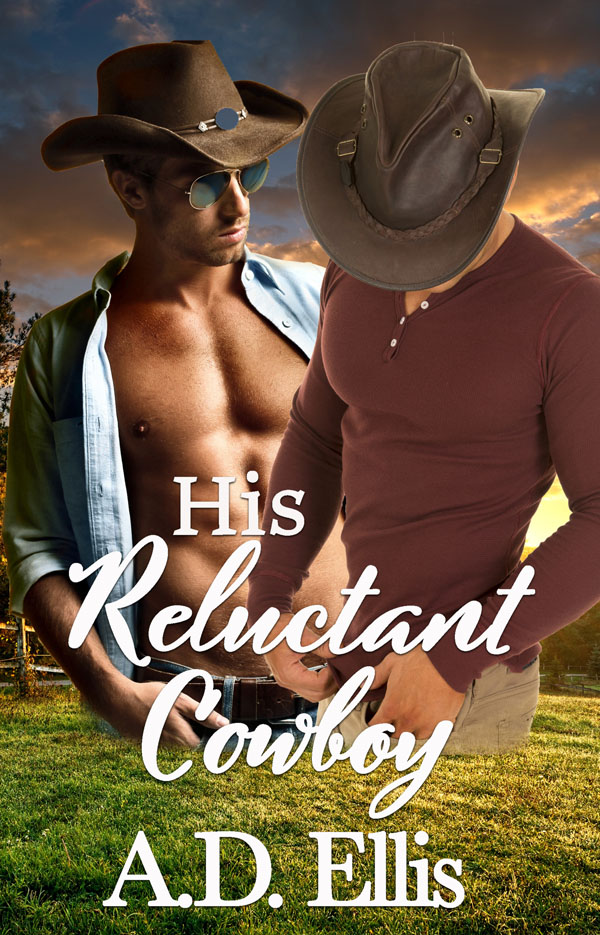 His Reluctant Cowboy - A.D. Ellis