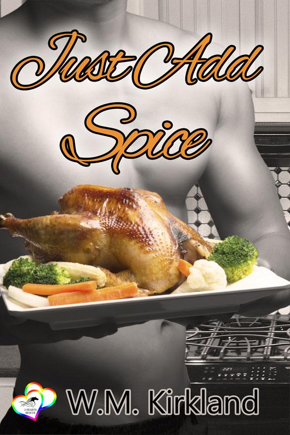 Just Add Spice - W.M. Kirkland
