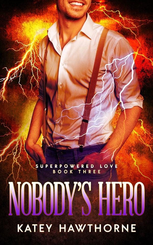 Nobody's Hero - Katey Hawthorne
