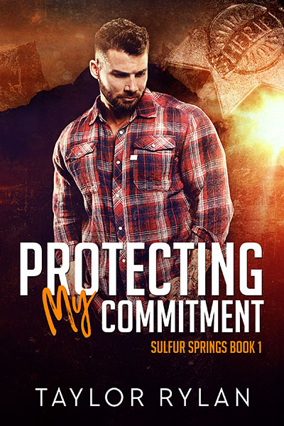 Protecting My Commitment - Taylor Rylan - Sulphur Springs