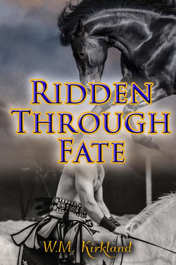 Ridden Through Fate - W.M. Kirkland