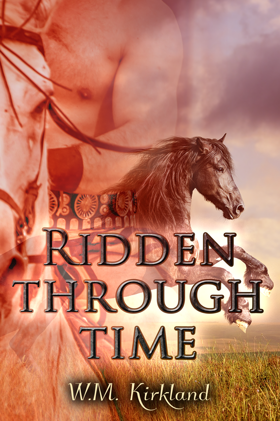 Ridden Through Time - W.M. Kirkland