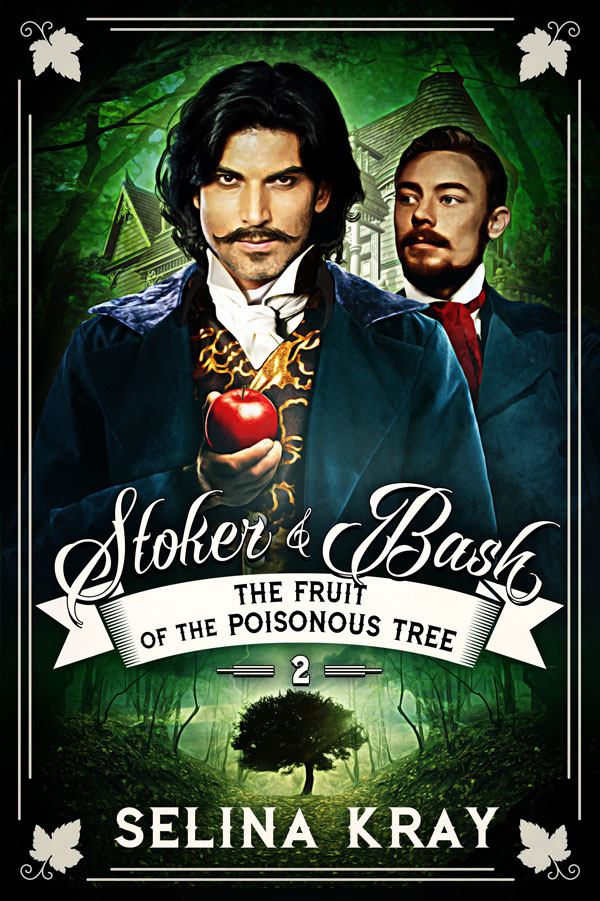 The Fruit of the Poisonous Tree - Selina Kray - Stoker & Bash