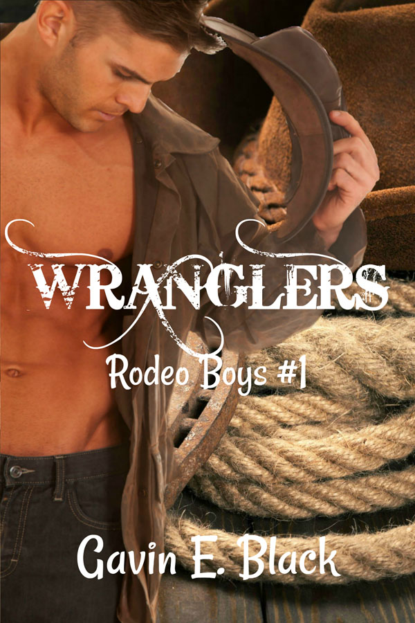 Wranglers - Gavin E. Black - Rodeo Boys