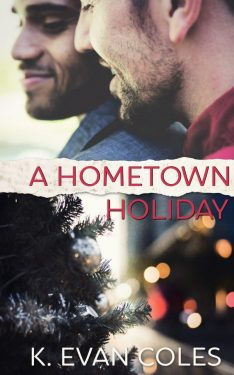 A Hometown Holiday - K. Evan Coles