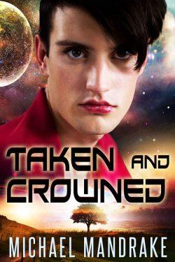 Taken and Crowned - Michael Mandrake