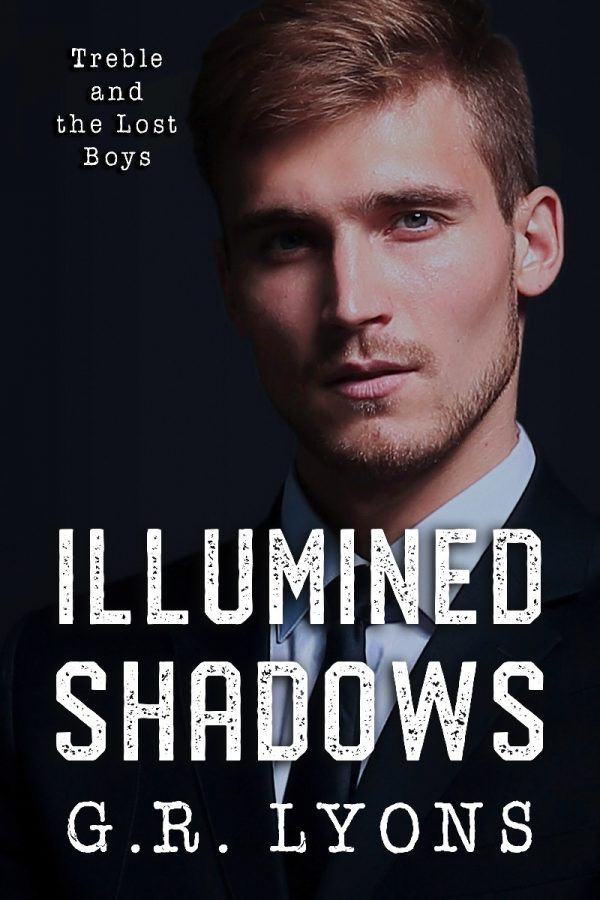 Illumined Shadows - G.R. Lyons - Treble and the Lost Boys